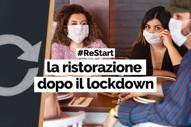 #ReStart: ripartiamo da qui. La rubrica sul futuro della ristorazione dopo il Covid -19